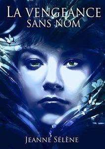 La vengeance sans nom de Jeanne Sélène